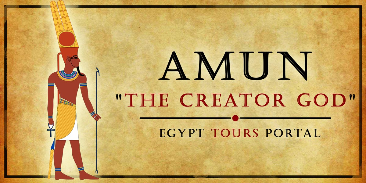 Amun, The Creator God - Ancient Egyptian Gods And Goddesses - Egypt Tours Portal