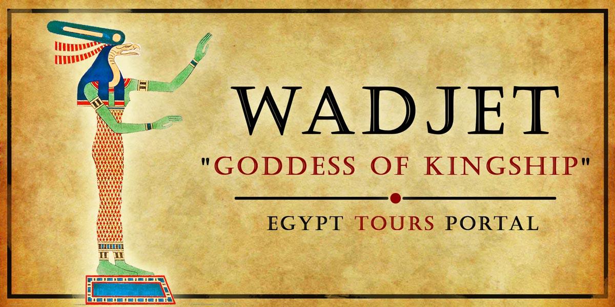 Wadjet, Goddess of Kingship - Ancient Egyptian Gods And Goddesses - Egypt Tours Portal